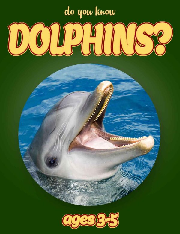Dolphin Facts for Kids - Nonfiction Ages 3-5