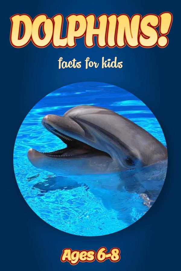 Dolphin Facts for Kids - Nonfiction Ages 3-6