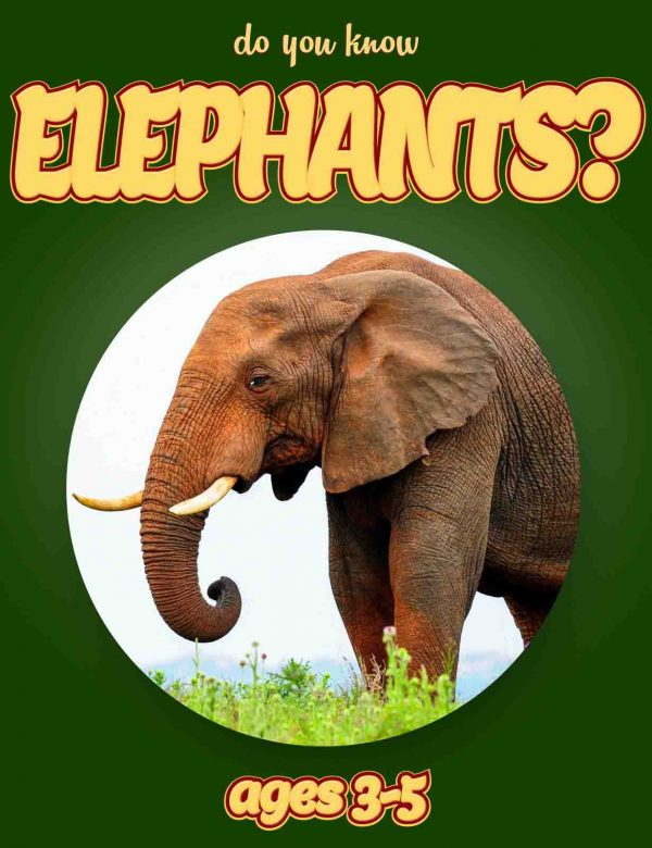 Elephant Facts for Kids - Nonfiction Ages 3-5