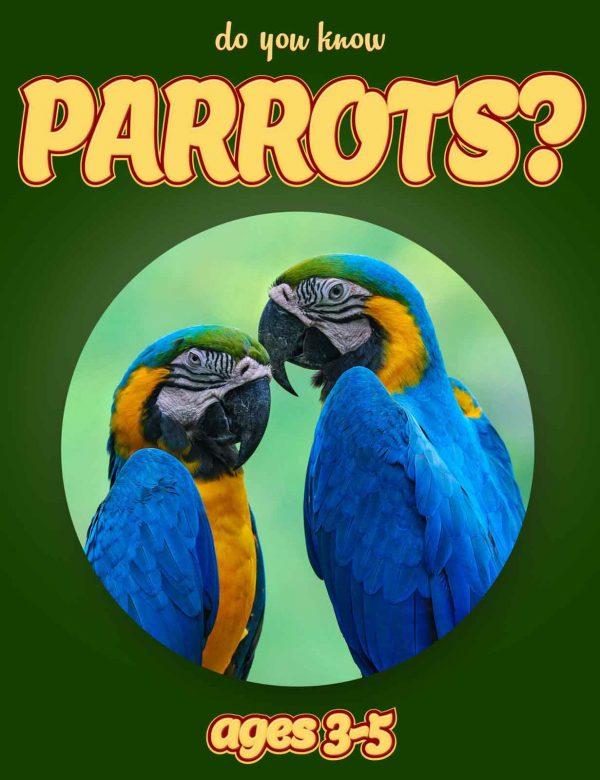 Parrot Facts for Kids - Nonfiction Ages 3-5