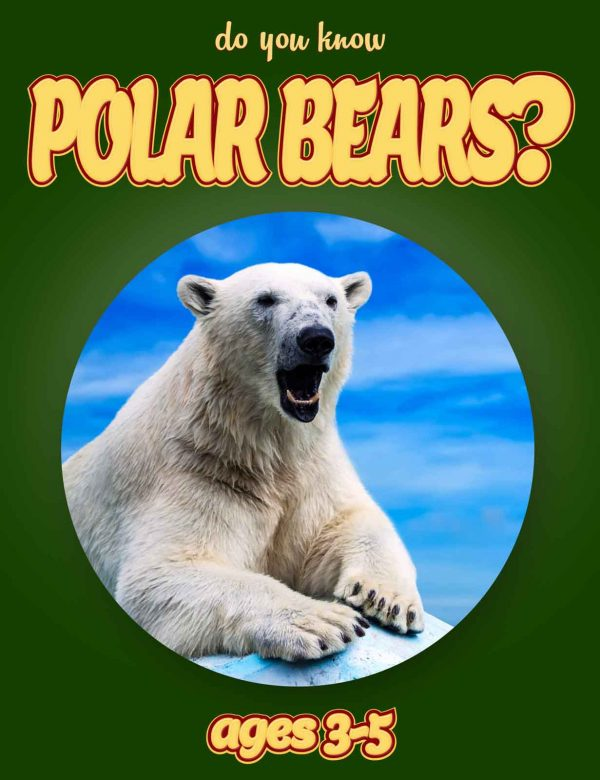 Polar Bear Facts for Kids - Nonfiction Ages 3-5